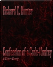 Confession of a Code-Monkey ebook by Richard Hunter