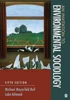 An Invitation to Environmental Sociology ebook by Michael Mayerfeld Bell, Ms. Loka L. Ashwood