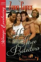 Her Three Protectors ebook by