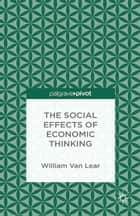 The Social Effects of Economic Thinking ebook by William Van Lear