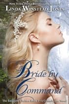 Bride by Command - The Emperor's Brides, #3 ebook by Linda Winstead Jones