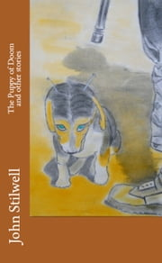 The Puppy Of Doom And Other Stories ebook by John Stilwell