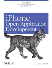 iPhone Open Application Development - Write Native Objective-C Applications for the iPhone ebook by Zdziarski