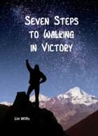 Seven Steps to Walking in Victory ebook by
