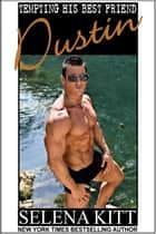 Tempting His Best Friend: Dustin ebook by