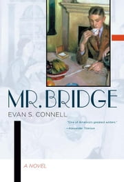 Mr. Bridge: A Novel - A Novel ebook by Evan S. Connell