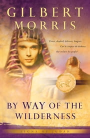 By Way of the Wilderness (Lions of Judah Book #5) ebook by Gilbert Morris