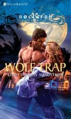 Wolf Trap (Mills & Boon Nocturne) ebook by Linda Thomas-Sundstrom