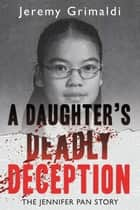 A Daughter's Deadly Deception ebook by Jeremy Grimaldi