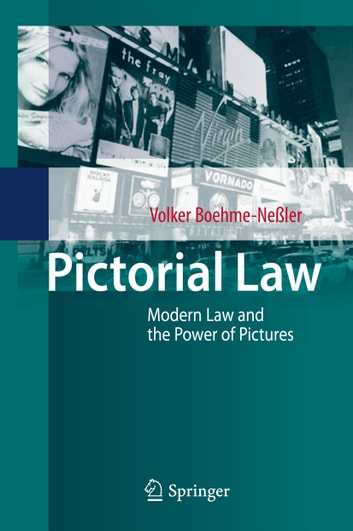 Pictorial Law - Modern Law and the Power of Pictures ebook by Volker Boehme-Neßler