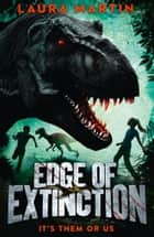 Edge of Extinction (Edge of Extinction, Book 1) ebook by Laura Martin