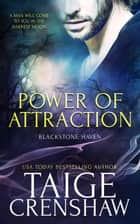 Power of Attraction - Blackstone Haven, #1 ebook by Taige Crenshaw