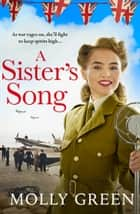 A Sister's Song (The Victory Sisters, Book 2) ebook by Molly Green