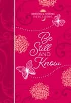 Be Still and Know ebook by BroadStreet Publishing Group LLC