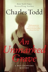 An Unmarked Grave: A Bess Crawford Mystery - A Bess Crawford Mystery ebook by Charles Todd