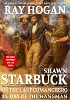 Shawn Starbuck Double Western 10: The Last Comanchero / Day of the Hangman ebook by
