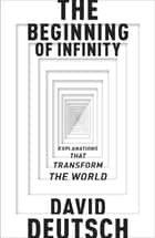 The Beginning of Infinity ebook by David Deutsch