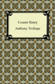 Cousin Henry ebook by Anthony Trollope