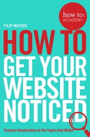 how to: get your website noticed ebook by Filip Matous
