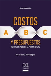 Costos ABC y presupuestos ebook by Kobo.Web.Store.Products.Fields.ContributorFieldViewModel