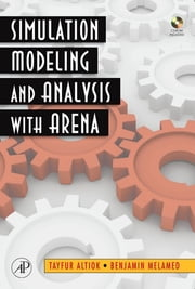 Simulation Modeling and Analysis with ARENA ebook by Tayfur Altiok,Benjamin Melamed