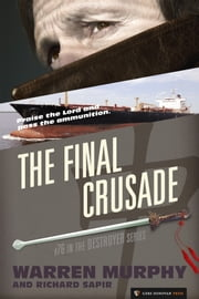 The Final Crusade - The Destroyer #76 ebook by Warren Murphy,Richard Sapir