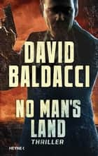 No Man's Land - Thriller eBook by David Baldacci, Norbert Jakober