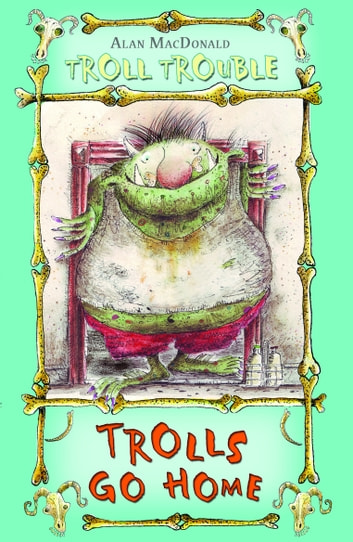 Trolls Go Home! ebook by Alan MacDonald