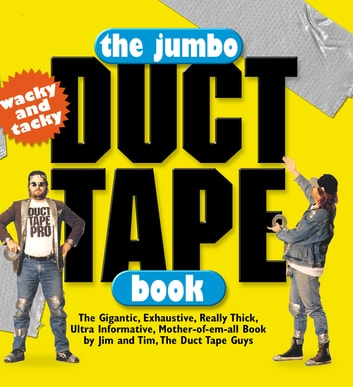 The Jumbo Duct Tape Book ebook by Jim Berg,Tim Nyberg