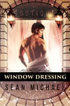 Window Dressing ebook by Sean Michael