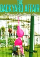Backyard Affair ebook by Kara Eras
