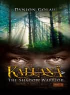 Kaluanã - The Shadow Warrior ebook by Dynion Golau