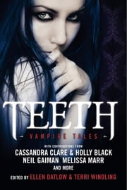 Teeth - Vampire Tales ebook by Ellen Datlow,Terri Windling