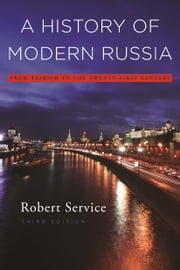 History of Modern Russia - from tsarism to the twenty-first century ebook by Robert  Service