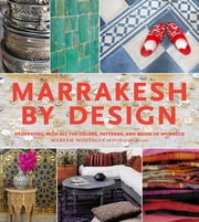 Marrakesh by Design ebook by Maryam Montague
