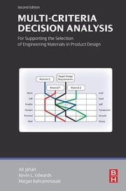 Multi-criteria Decision Analysis for Supporting the Selection of Engineering Materials in Product Design ebook by Ali Jahan,Kevin L Edwards,Marjan Bahraminasab