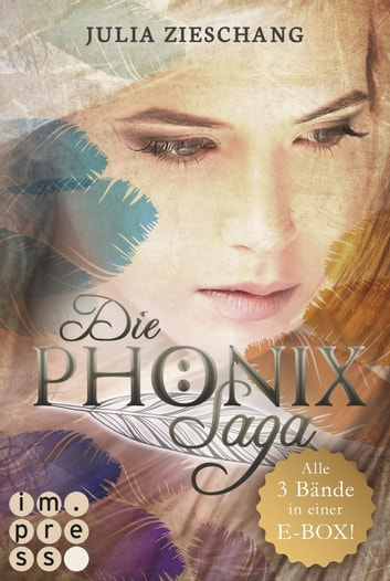 Alle Bände in einer E-Box! (Die Phönix-Saga ) ebook by Julia Zieschang