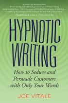 Hypnotic Writing ebook by Joe Vitale