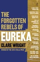 The Forgotten Rebels of Eureka ebook by