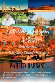 La Dottoressa Margaret a Delhi ebook by Waheed Rabbani