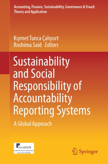 Sustainability and Social Responsibility of Accountability Reporting Systems - A Global Approach ebook by