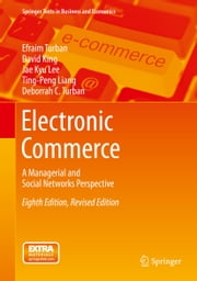 Electronic Commerce - A Managerial and Social Networks Perspective ebook by Efraim Turban,David King,Jae Kyu Lee,Ting-Peng Liang,Deborrah C. Turban