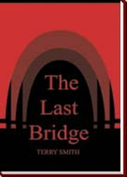 The Last Bridge ebook by Terry A. Smith