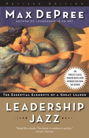 Leadership Jazz - Revised Edition - The Essential Elements of a Great Leader ebook by Max De Pree