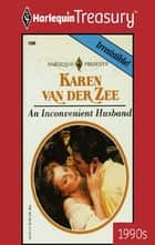 An Inconvenient Husband ebook by Karen Van Der Zee
