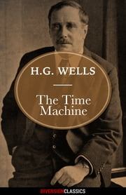 The Time Machine (Diversion Classics) ebook by H.G. Wells