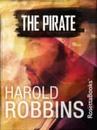 The Pirate ebook by Harold Robbins