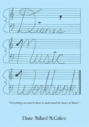 Diane's Music Workbook ebook by Diane Mallard McGahee