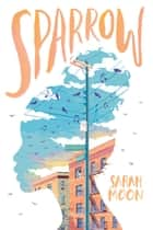 Sparrow ebook by Sarah Moon