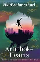 Artichoke Hearts ebook by Sita Brahmachari